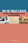 For the Public's Health : The Role of Measurement in Action and Accountability - eBook