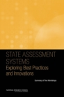 State Assessment Systems : Exploring Best Practices and Innovations: Summary of Two Workshops - eBook