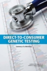 Direct-to-Consumer Genetic Testing : Summary of a Workshop - eBook