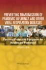 Preventing Transmission of Pandemic Influenza and Other Viral Respiratory Diseases : Personal Protective Equipment for Healthcare Personnel: Update 2010 - eBook