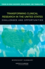 Transforming Clinical Research in the United States : Challenges and Opportunities: Workshop Summary - eBook