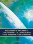 Assessment of Impediments to Interagency Collaboration on Space and Earth Science Missions - eBook