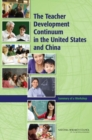 The Teacher Development Continuum in the United States and China : Summary of a Workshop - eBook