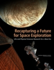 Recapturing a Future for Space Exploration : Life and Physical Sciences Research for a New Era - Book