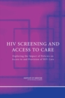 HIV Screening and Access to Care : Exploring the Impact of Policies on Access to and Provision of HIV Care - eBook