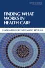 Finding What Works in Health Care : Standards for Systematic Reviews - eBook