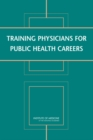 Training Physicians for Public Health Careers - eBook