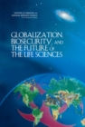 Globalization, Biosecurity, and the Future of the Life Sciences - eBook