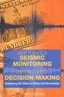 Improved Seismic Monitoring - Improved Decision-Making : Assessing the Value of Reduced Uncertainty - eBook