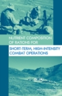 Nutrient Composition of Rations for Short-Term, High-Intensity Combat Operations - eBook