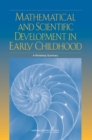 Mathematical and Scientific Development in Early Childhood : A Workshop Summary - eBook