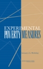 Experimental Poverty Measures : Summary of a Workshop - eBook