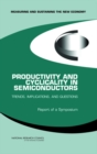 Productivity and Cyclicality in Semiconductors : Trends, Implications, and Questions: Report of a Symposium - eBook