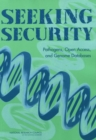 Seeking Security : Pathogens, Open Access, and Genome Databases - eBook