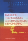 Emerging Technologies and Ethical Issues in Engineering : Papers from a Workshop - eBook