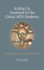 Scaling Up Treatment for the Global AIDS Pandemic : Challenges and Opportunities - eBook