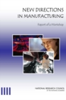 New Directions in Manufacturing : Report of a Workshop - eBook