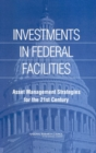 Investments in Federal Facilities : Asset Management Strategies for the 21st Century - eBook