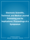 Electronic Scientific, Technical, and Medical Journal Publishing and Its Implications : Proceedings of a Symposium - eBook