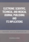 Electronic Scientific, Technical, and Medical Journal Publishing and Its Implications : Report of a Symposium - eBook