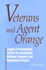Veterans and Agent Orange : Length of Presumptive Period for Association Between Exposure and Respiratory Cancer - eBook