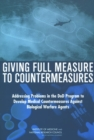 Giving Full Measure to Countermeasures : Addressing Problems in the DoD Program to Develop Medical Countermeasures Against Biological Warfare Agents - eBook