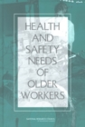Health and Safety Needs of Older Workers - eBook