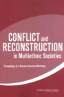 Conflict and Reconstruction in Multiethnic Societies : Proceedings of a Russian-American Workshop - eBook