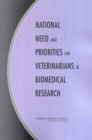 National Need and Priorities for Veterinarians in Biomedical Research - eBook