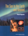 "The Sun to the Earth a¬"" and Beyond : Panel Reports - eBook"