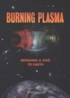 Burning Plasma : Bringing a Star to Earth - eBook