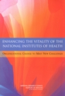 Enhancing the Vitality of the National Institutes of Health : Organizational Change to Meet New Challenges - eBook