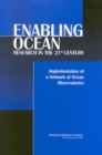 Enabling Ocean Research in the 21st Century : Implementation of a Network of Ocean Observatories - eBook