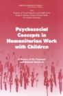 Psychosocial Concepts in Humanitarian Work with Children : A Review of the Concepts and Related Literature - eBook