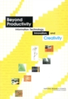 Beyond Productivity : Information Technology, Innovation, and Creativity - eBook