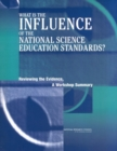What Is the Influence of the National Science Education Standards? : Reviewing the Evidence, A Workshop Summary - eBook