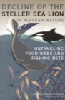 Decline of the Steller Sea Lion in Alaskan Waters : Untangling Food Webs and Fishing Nets - eBook