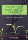 The National Plant Genome Initiative : Objectives for 2003-2008 - eBook