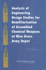 Analysis of Engineering Design Studies for Demilitarization of Assembled Chemical Weapons at Blue Grass Army Depot - eBook