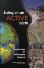Living on an Active Earth : Perspectives on Earthquake Science - eBook