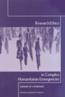 Research Ethics in Complex Humanitarian Emergencies : Summary of a Workshop - eBook