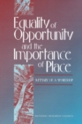 Equality of Opportunity and the Importance of Place : Summary of a Workshop - eBook