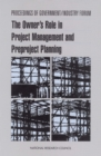 Proceedings of Government/Industry Forum : The Owner's Role in Project Management and Preproject Planning - eBook