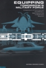 Equipping Tomorrow's Military Force : Integration of Commercial and Military Manufacturing in 2010 and Beyond - eBook