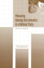 Measuring Housing Discrimination in a National Study : Report of a Workshop - eBook
