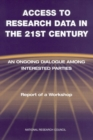 Access to Research Data in the 21st Century : An Ongoing Dialogue Among Interested Parties: Report of a Workshop - eBook