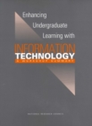 Enhancing Undergraduate Learning with Information Technology : A Workshop Summary - eBook