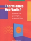 Thermionics Quo Vadis? : An Assessment of the DTRA's Advanced Thermionics Research and Development Program - eBook