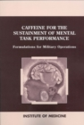 Caffeine for the Sustainment of Mental Task Performance : Formulations for Military Operations - eBook
