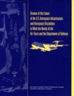 Review of the Future of the U.S. Aerospace Infrastructure and Aerospace Engineering Disciplines to Meet the Needs of the Air Force and the Department of Defense - eBook